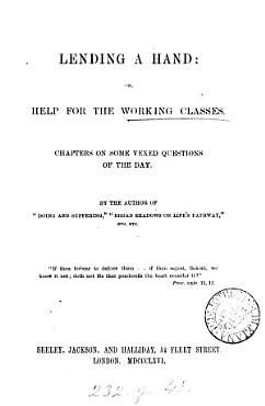 Lending a hand  or  Help for the working classes  by the author of  Doing and suffering   PDF