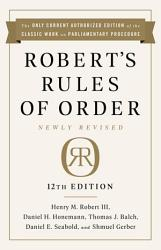 Robert S Rules Of Order Newly Revised 12th Edition Book PDF