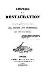 Histoire de la restauration et des causes qui ont amené la chute de la branche ainée des Bourbons: Volume4