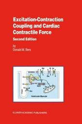Excitation-Contraction Coupling and Cardiac Contractile Force: Edition 2