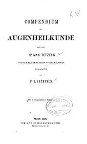 Compendium der Augenheilkunde nach weil: Dr. Max Tetzer's systematischen Vorträgen