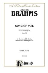 Song of Fate (Schicksalslied), Opus 54: For SATB Chorus/Choir and Orchestra with German and English Text (Choral Score)