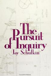 Pursuit of Inquiry, The