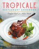The Tropicale Restaurant Cookbook Book PDF