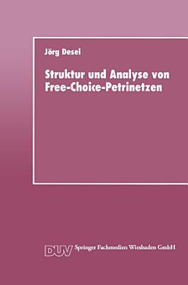 Struktur und Analyse von Free Choice Petrinetzen PDF