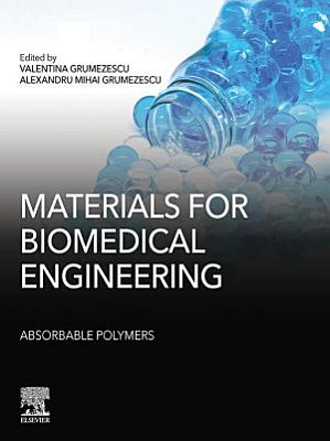 Materials for Biomedical Engineering: Absorbable Polymers
