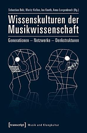 Wissenskulturen der Musikwissenschaft PDF