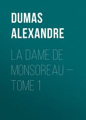 La dame de Monsoreau –: Volume 1