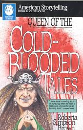 Queen of the Cold-Blooded Tales