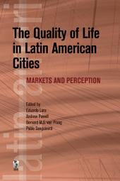 The Quality of Life in Latin American Cities: Markets and Perception