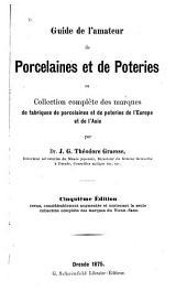 Guide de l'amateur de porcelaines et de poteries, ou, Collection complète des marques de fabriques de porcelaines et de poteries de l'Europe et de l'Asie