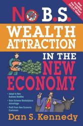 No B S Wealth Attraction In The New Economy Book PDF