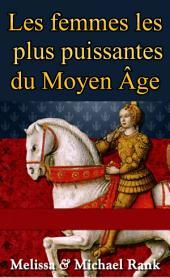 Les femmes les plus puissantes du Moyen Âge
