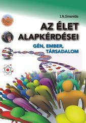 Az élet alapkérdései - Gén, ember, társadalom: Gén, ember, társadalom
