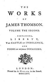 The Works of James Thomson: With His Last Corrections and Improvements. ...