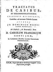 Tractatus de casibus, et excommunicationibus episcopis reservatis, confectus ad normam Tabellae Lucanæ, etc