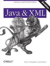 Java and XML: Solutions to Real-World Problems, Edition 3
