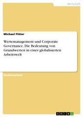 Wertemanagement und Corporate Governance. Die Bedeutung von Grundwerten in einer globalisierten Arbeitswelt
