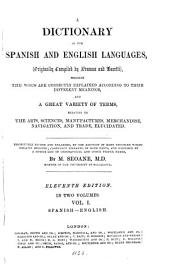 A dictionary of the Spanish and English languages: wherein the words are correctly explained according to their differnet meanings ...