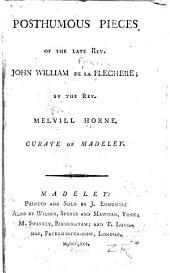 Posthumous Pieces of the Late Rev. John William de la Flechere