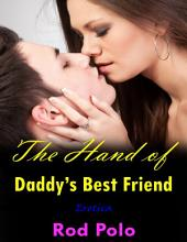 The Hand of Daddy's Best Friend (Erotica)