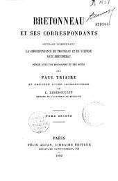 Bretonneau et ses correspondants: ouvrage comprenant la correspondance de Trousseau et de Velpeau avec Bretonneau