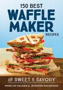 150 Best Waffle Maker Recipes Book PDF