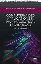 Computer-aided applications in pharmaceutical technology: 1. Quality-by-design in pharmaceutical development
