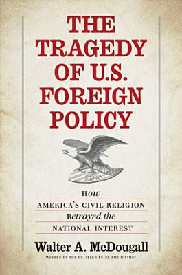 The Tragedy of U S  Foreign Policy