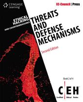 Ethical Hacking and Countermeasures: Threats and Defense Mechanisms: Edition 2