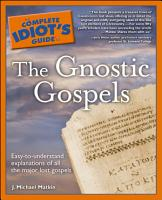 The Complete Idiot s Guide to the Gnostic Gospels PDF