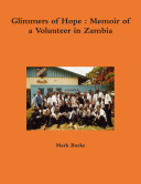 Glimmers of Hope : Memoir of a Volunteer in Zambia