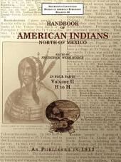 Handbook of American Indians North of Mexico Volume 2/4 H-M: Volumes 2-4