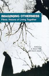 Imag(in)ing Otherness: Filmic Visions of Living Together
