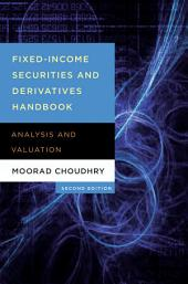 Fixed Income Securities and Derivatives Handbook: Analysis and Valuation, Edition 2