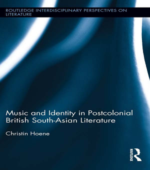 Music and Identity in Postcolonial British South Asian Literature PDF