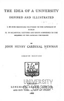The Idea of a Unversity Defined and Illustrated  I  in Nine Discourses Delivered to the Catholics of Dublin PDF