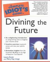 The Complete Idiot s Guide to Divining the Future PDF