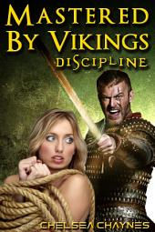 Mastered By Vikings - Discipline (Viking Erotica / BDSM Erotica)