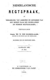 Nederlandsche rechtspraak, of Verzameling van arresten en gewijsden van den Hoogen raad der Nederlanden: Deel 131
