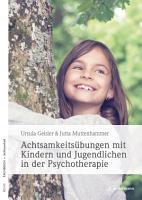 Achtsamkeits  bungen mit Kindern und Jugendlichen in der Psychotherapie PDF