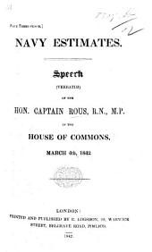 Navy Estimates. Speech ... in the House of Commons, March 4th, 1842
