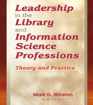 Leadership in the Library and Information Science Professions PDF