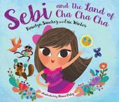 Sebi and the Land of Cha Cha Cha