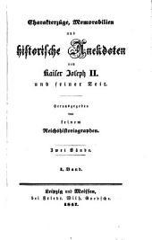 Charakterzüge, Memorabilien, und historische Anekdoten von Kaiser Joseph II. und seiner Zeit. Hrsg. von keinem Reichshistoriographen