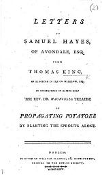Letters to Samuel Hayes, of Avondale, Esq., from Thomas King ... in consequence of having read the Rev. Dr. Maunsell's treatise on propagating potatoes by planting the sprouts alone