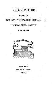 Prose e Rime inedite del San. V. da F., d'A. M. Salvini e d'altri. [Edited by D. Moreni.]
