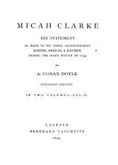 Micah Clarke, His Statement, as Made to His Three Grandchildren, Joseph, Gervas, & Reuben During the Winter of 1734: Volume 2