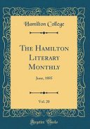 The Hamilton Literary Monthly  Vol  20 PDF