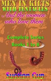 Men In Kilts With Tentacles and The Women Who Love Them - Complete Series Parts 1 to 8